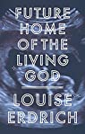 Future Home of the Living God par Erdrich