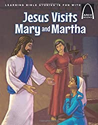 Jesus Visits Mary and Martha (Arch Book)