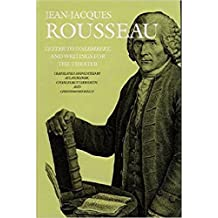 Letter to D'Alembert and Writings for the Theater (Collected Writings of Rousseau) by Jean-Jacques Rousseau (2004-01-01)