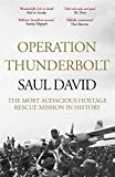 Front cover for the book Operation Thunderbolt: Flight 139 and the Raid on Entebbe Airport, the Most Audacious Hostage Rescue Mission in History by Saul David