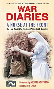 A Nurse at the Front: The First World War Diaries of Sister Edith Appleton by [APPLETON, EDITH ELIZABETH]