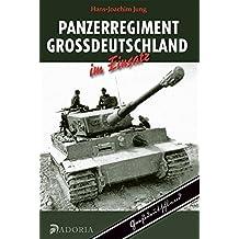 Panzerregiment Großdeutschland im Einsatz