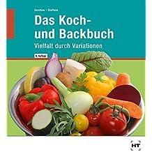 Das Koch- und Backbuch Vielfalt durch Variationen