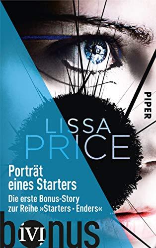 Porträt eines Starters: Die erste Bonus-Story zur Reihe »Starters - Enders« (Starters-Enders 0) -