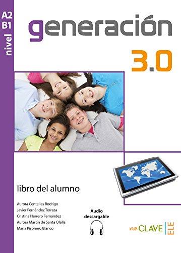 Generacion 3.0: Libro del alumno + audio descargable A2-B1 por Heinrich Boll