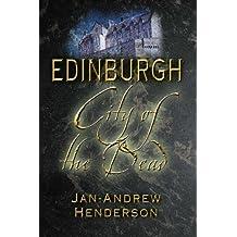 Edinburgh: City of the Dead by Jan-Andrew Henderson (2004-11-01)