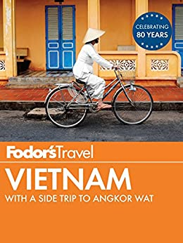 Fodor's Vietnam: with a Side Trip to Angkor Wat (Travel Guide) von [Fodor's Travel Guides]
