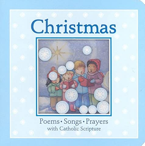 Christmas: Poems, Songs, Prayers with Catholic Scripture: Poems, Songs and Prayers with Catholic Scripture