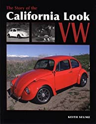 The Story of the California Look VW by Keith Seume (2009-01-01)