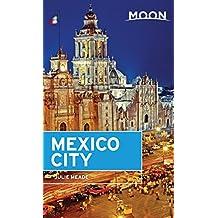 Moon Mexico City (Moon Handbooks) (English Edition)