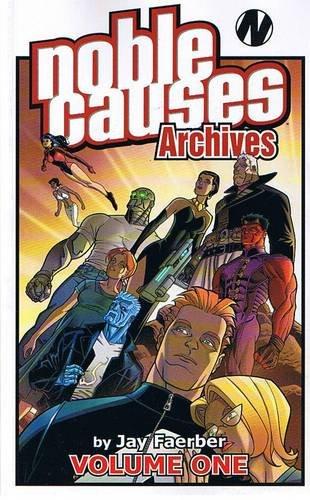Noble Causes Archives Volume 1: v. 1 por Jay Faerber