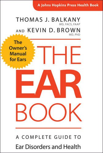 the-ear-book-a-complete-guide-to-ear-disorders-and-health-a-johns-hopkins-press-health-book