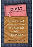 Libros Descargar en linea Diary of a Christian Woman How I Used 50 Shades of Grey to Spice Up My Marriage By author Rebecca Reilly published on May 2013 (PDF y EPUB) Espanol Gratis