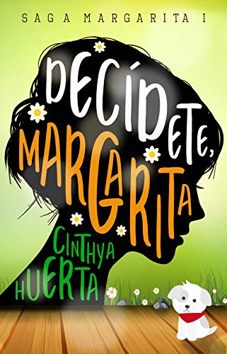 Decídete, Margarita (Saga Margarita nº 1) de Cinthya Huerta