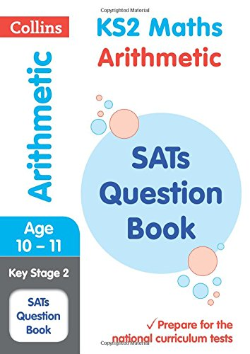 KS2 Maths - Arithmetic SATs Question Book: 2019 tests (Collins KS2 Revision and Practice)