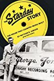 The Starday Story: The House That Country Music Built (American Made Music Series)