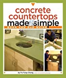 Concrete Countertops Made Simple (Made Simple (Taunton Press)) by Fu-Tung Cheng (February 1, 2009) Paperback