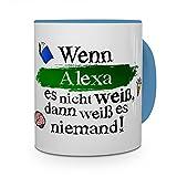 Tasse mit Namen Alexa - Layout 'Wenn Alexa es nicht weiß, dann weiß es niemand.' - Namenstasse, Kaffeebecher, Mug, Becher, Kaffee-Tasse - Farbe Hellblau
