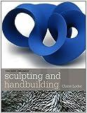 Sculpting and Handbuilding (New Ceramics)