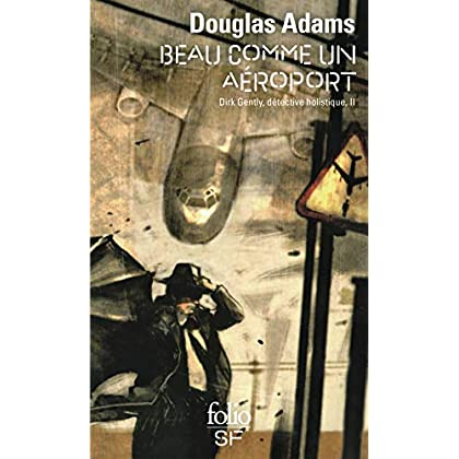 Dirk Gentle, détective holistique, tome 2 : Beau comme un aéroport