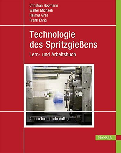 Technologie des Spritzgießens: Lern- und Arbeitsbuch