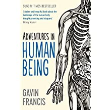Adventures in Human Being (Wellcome Collection) (English Edition)