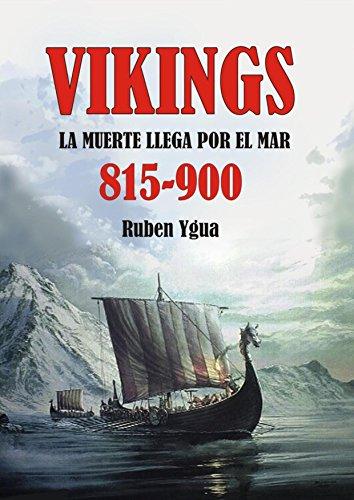 VIKINGS- LA MUERTE LLEGA POR EL MAR por Ruben Ygua