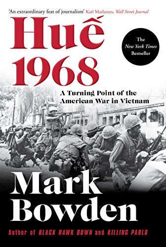 Hue 1968: A Turning Point of the American War in Vietnam (English Edition) por Mark Bowden