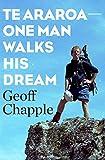 Te Araroa The New Zealand Trail: One Man Walks His Dream (English Edition)