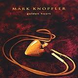 Songtexte von Mark Knopfler - Golden Heart