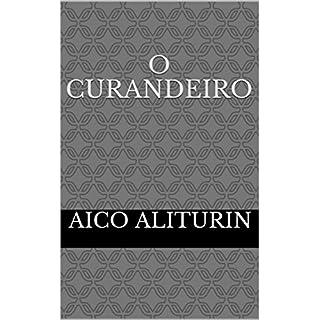 O Curandeiro: Capítulo 1 (Portuguese Edition)