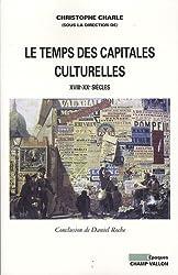 Le temps des capitales culturelles européennes (XVIII-XXe siècles)