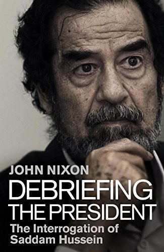 debriefing-the-president-the-interrogation-of-saddam-hussein
