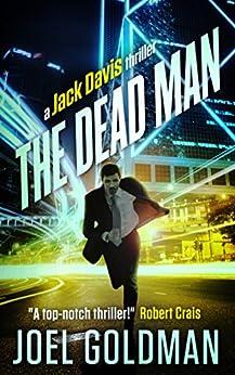 The Dead Man (Jack Davis Thrillers Book 2) (English Edition) par [Goldman, Joel]