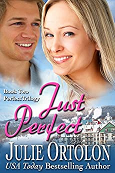Just Perfect (Perfect Trilogy Book 2) by [Ortolon, Julie]