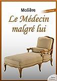 Le Médecin malgré lui (Théâtre de Molière) - Format Kindle - 9782363074812 - 1,99 €
