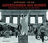 Auferstanden aus Ruinen: Deutschland Ost: Fotos aus vier Jahrzehnten