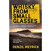 Whisky from Small Glasses (A DCI Daley Thriller Book 1) (English Edition)