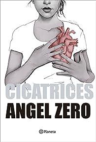 Cicatrices par Angel Zero