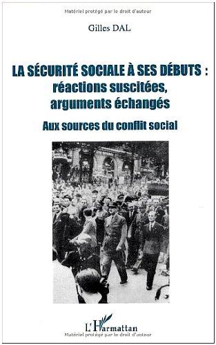 La sécurité sociale à ses débuts : réactions suscitées, arguments échangés : Aux sources du conflit social