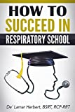 How to Succeed in Respiratory School: Or in any other medical school that requires your time (English Edition)