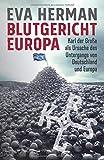 Blutgericht Europa: Karl der Große als Ursache für den Untergang Deutschlands und Europas - Eva Herman