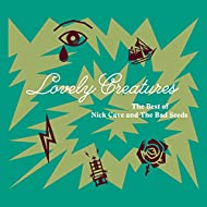 Lovely Creatures - The Best of Nick Cave and The Bad Seeds (1984-2014) [Explicit]