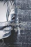 Bodyguard et plus si affinités…