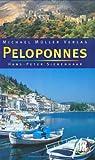 Peloponnes: Reisehandbuch mit vielen praktischen Tipps. - Hans P Siebenhaar