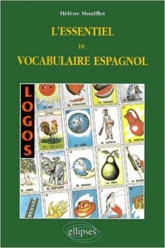 Logos, l'essentiel du vocabulaire espagnol de Hélène Moufflet ( 9 mars 2000 )