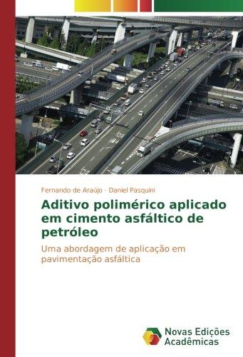 aditivo-polimerico-aplicado-em-cimento-asfaltico-de-petroleo-uma-abordagem-de-aplicacao-em-pavimenta
