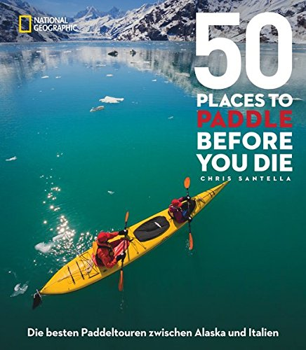 50 Places To Paddle Before You Die