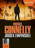 Jusqu'à l'impensable | Connelly, Michael (1956-....). Auteur