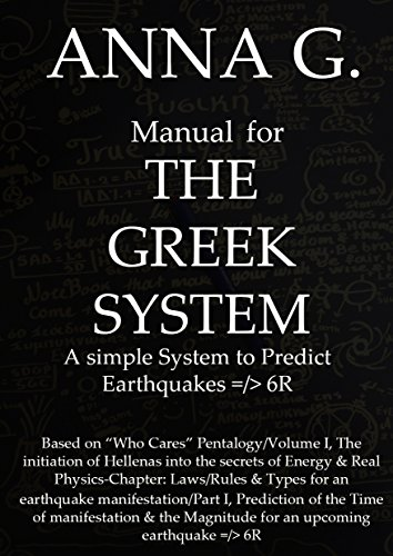 THE GREEK SYSTEM: A simple System to Predict Earthquakes =/> 6R (English Edition)